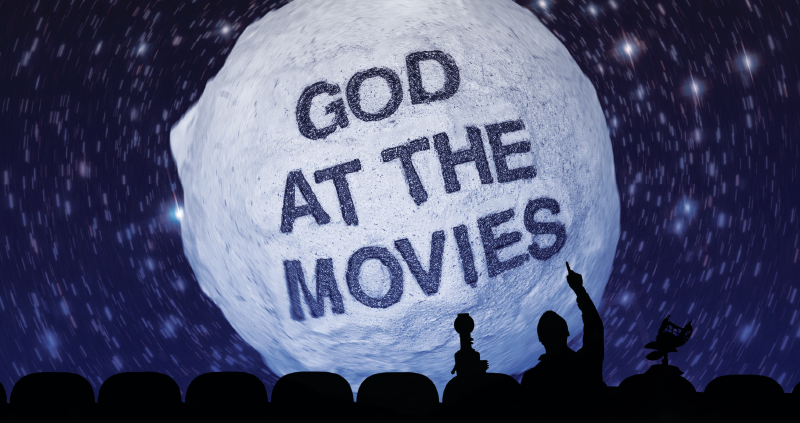 Post image for God at the Movies • June 12 – July 12